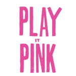 Play it Pink